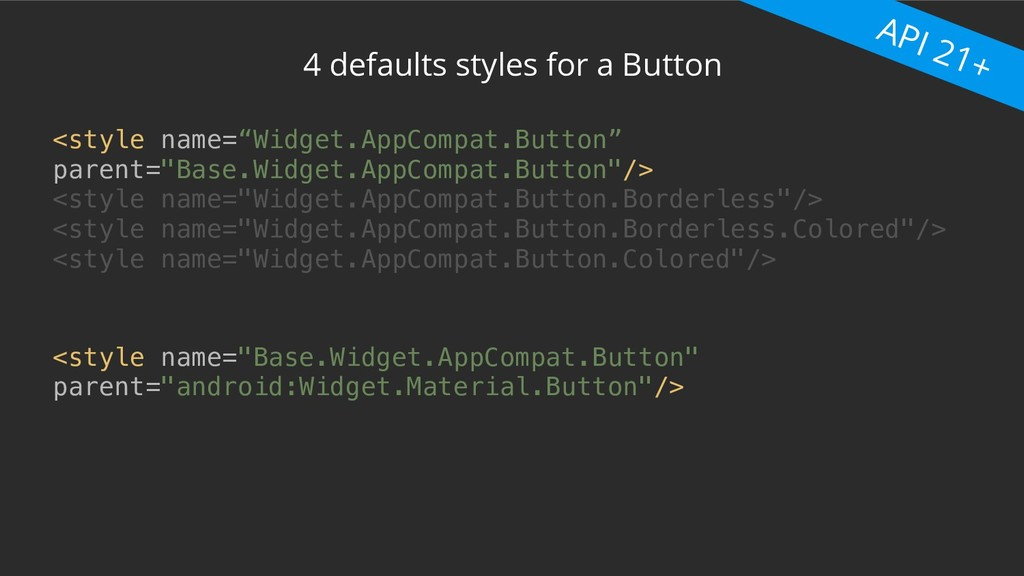 "4 defaults styles for a Button <style name=""Wid..."