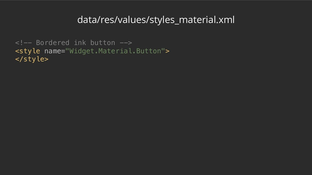 data/res/values/styles_material.xml <!-- Border...