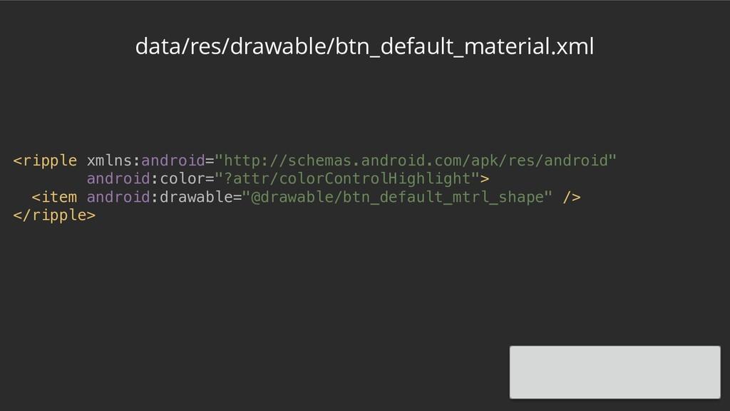 data/res/drawable/btn_default_material.xml <rip...