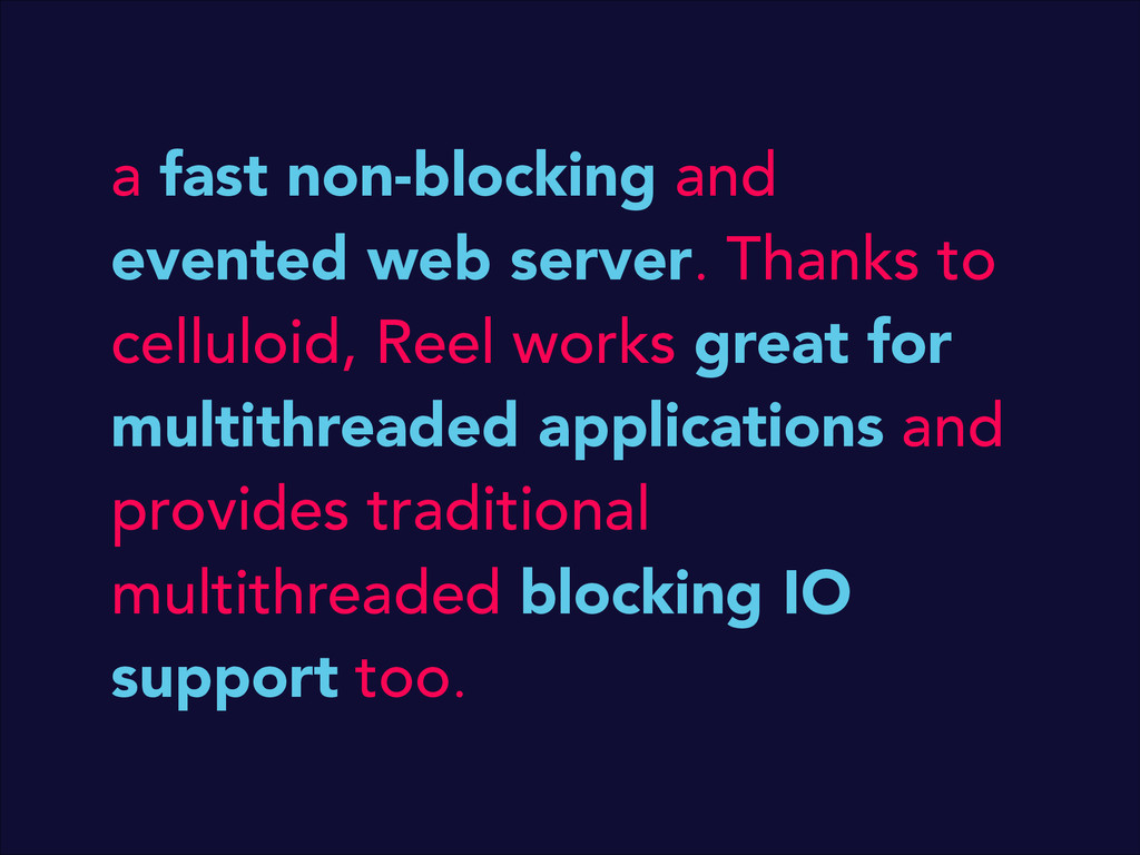 a fast non-blocking and evented web server. Tha...