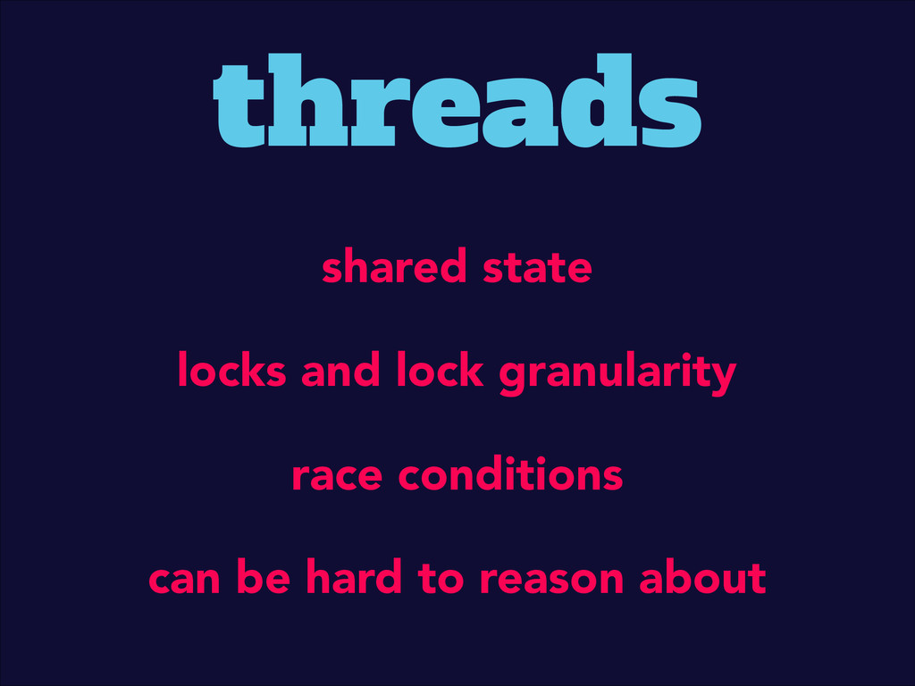 threads shared state locks and lock granularity...