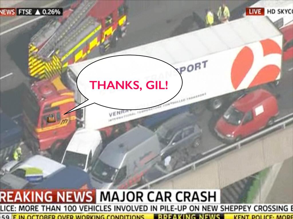 THANKS, GIL!