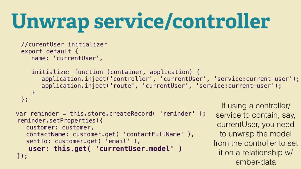 Unwrap service/controller //curentUser initiali...