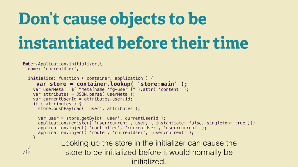 Don't cause objects to be instantiated before t...