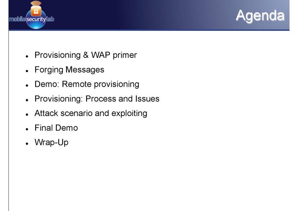 Agenda l Provisioning & WAP primer l Forgin...