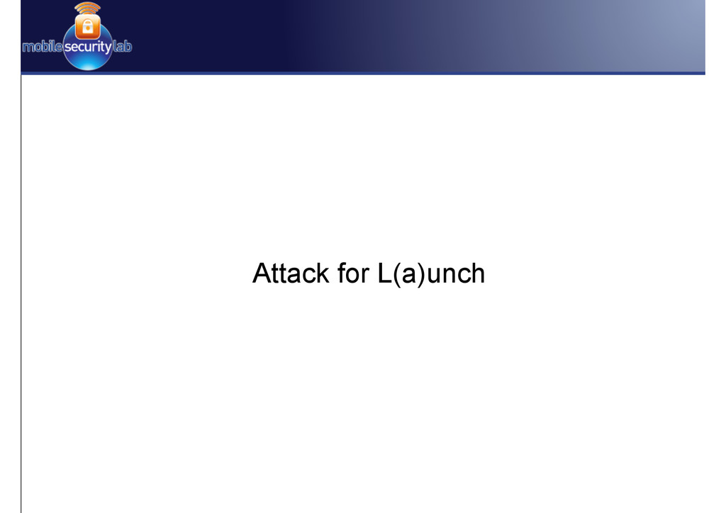 Attack for L(a)unch
