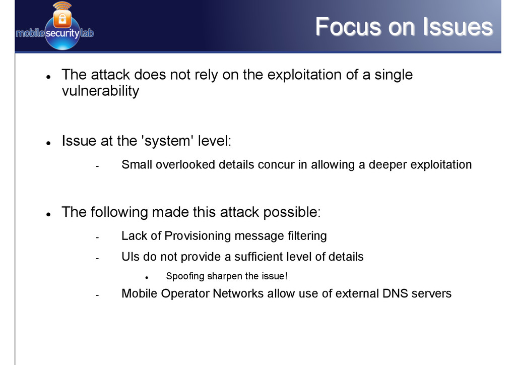 Focus on Issues l The attack does not rely on...