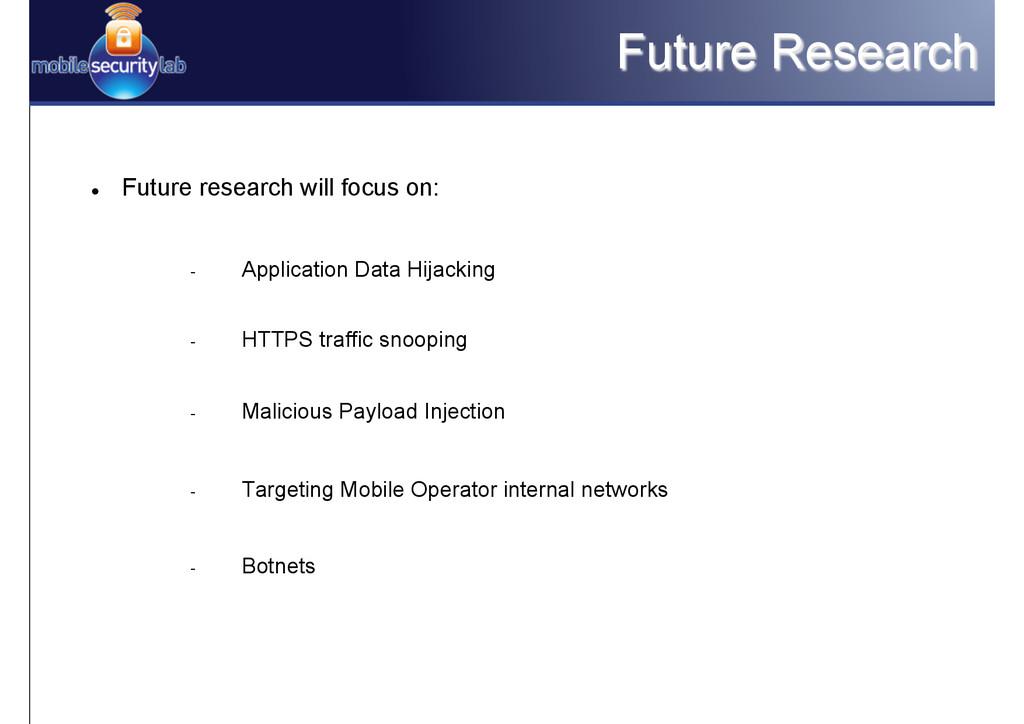 Future Research l Future research will focus ...