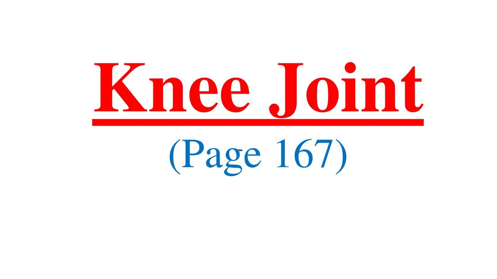 Knee Joint (Page 167)