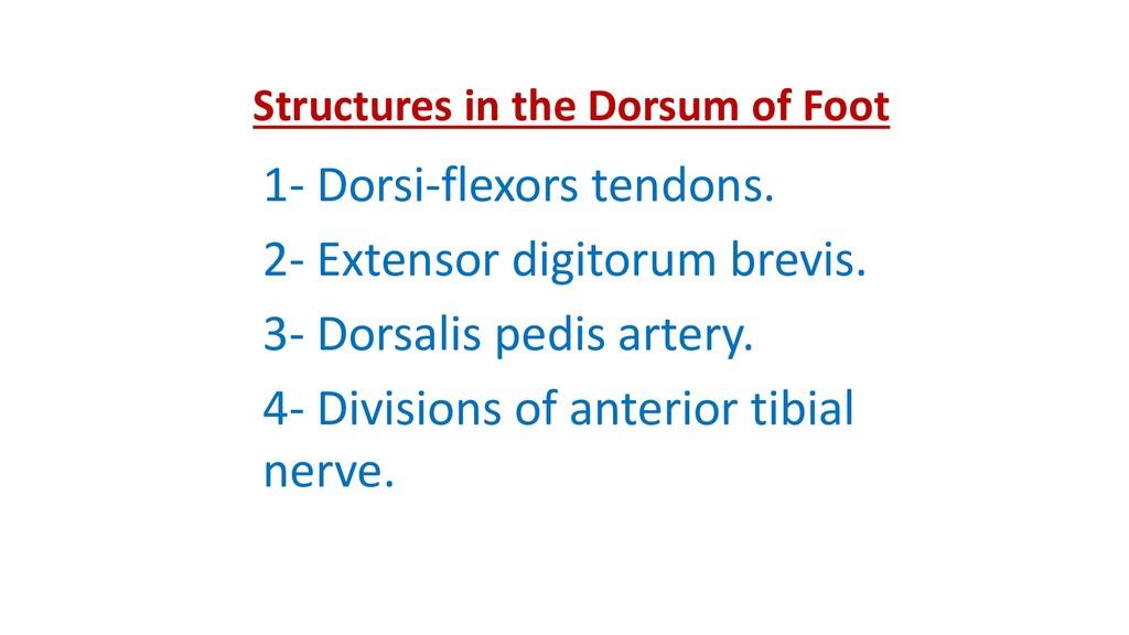 Structures in the Dorsum of Foot 1- Dorsi-flexo...
