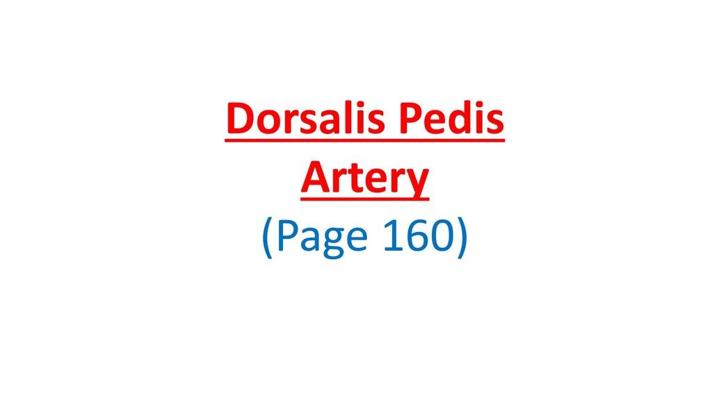 Dorsalis Pedis Artery (Page 160)