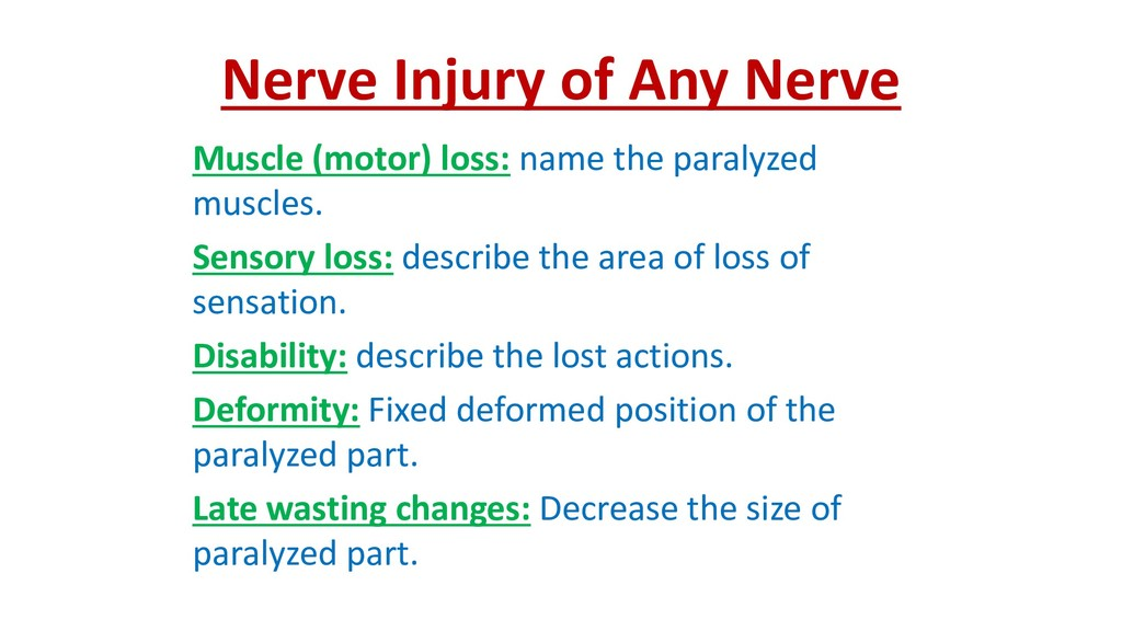 Nerve Injury of Any Nerve Muscle (motor) loss: ...
