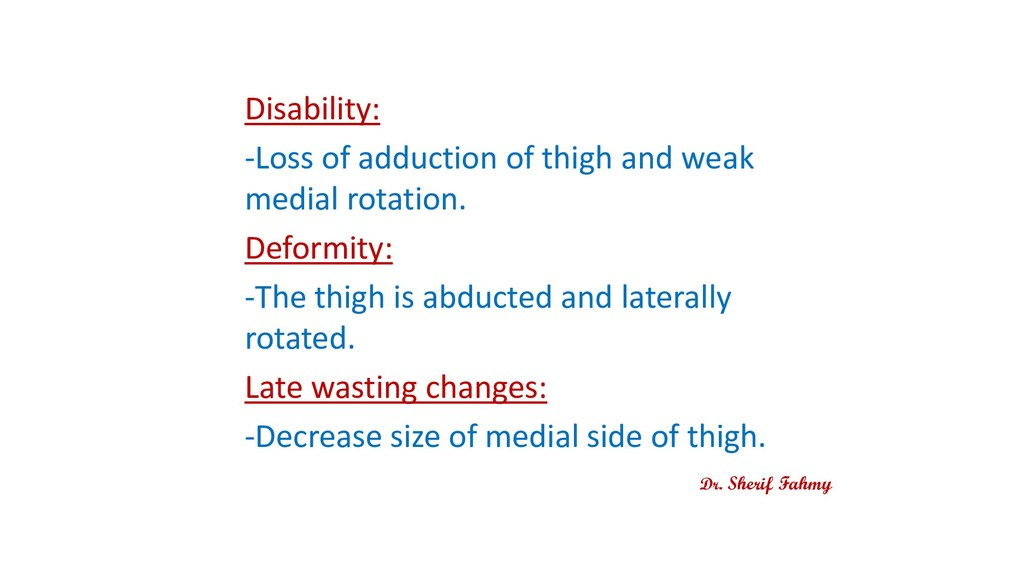 Disability: -Loss of adduction of thigh and wea...