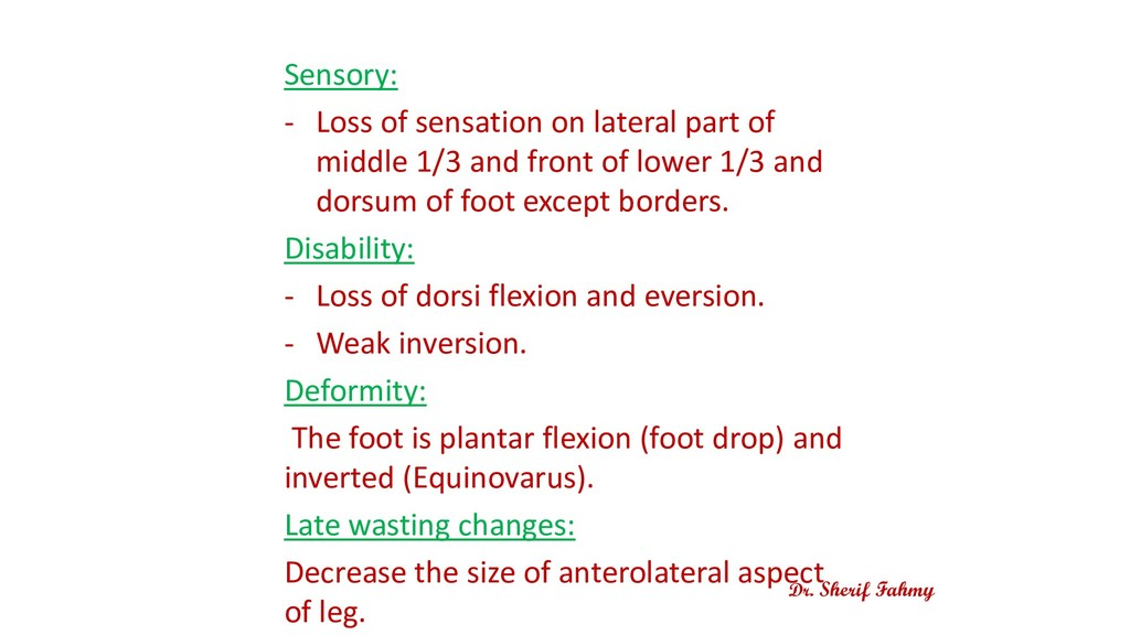 Sensory: - Loss of sensation on lateral part of...