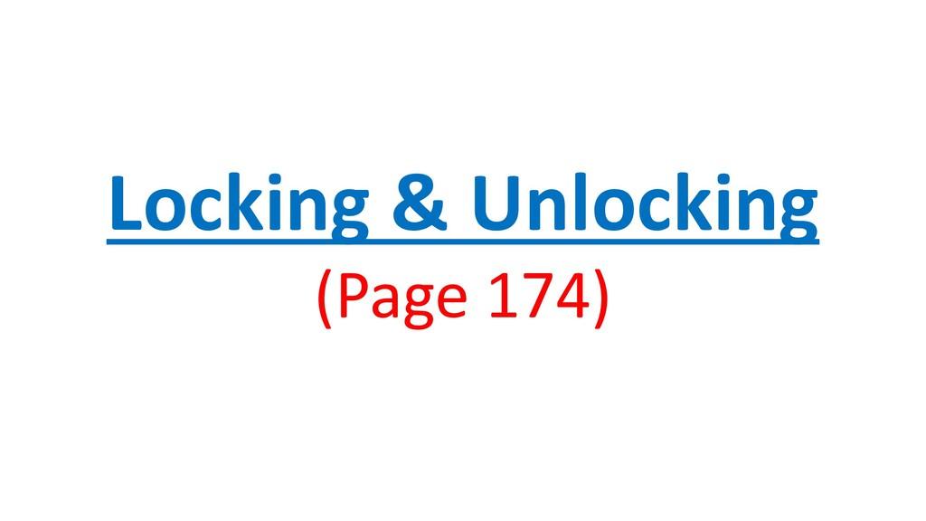 Locking & Unlocking (Page 174)