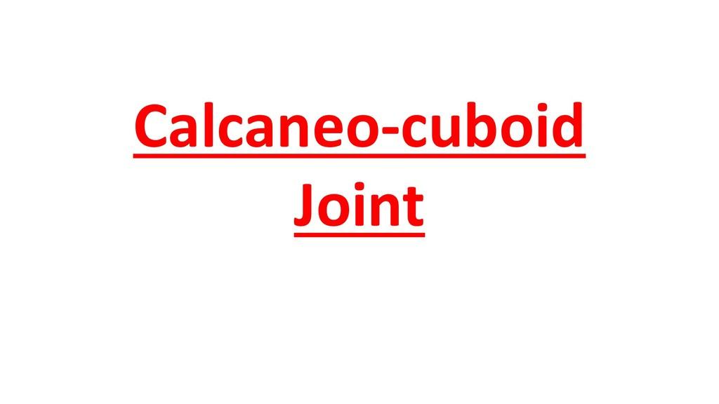 Calcaneo-cuboid Joint