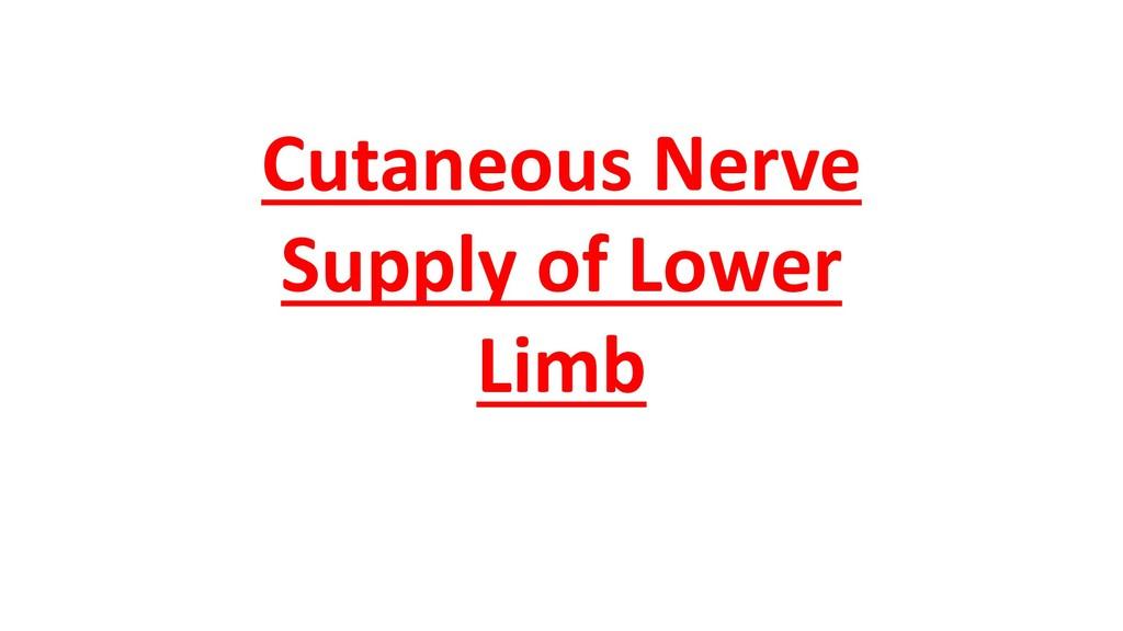 Cutaneous Nerve Supply of Lower Limb