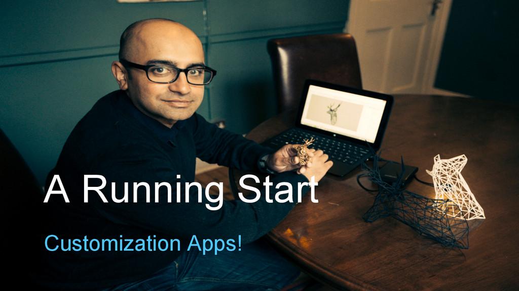 A Running Start Customization Apps!