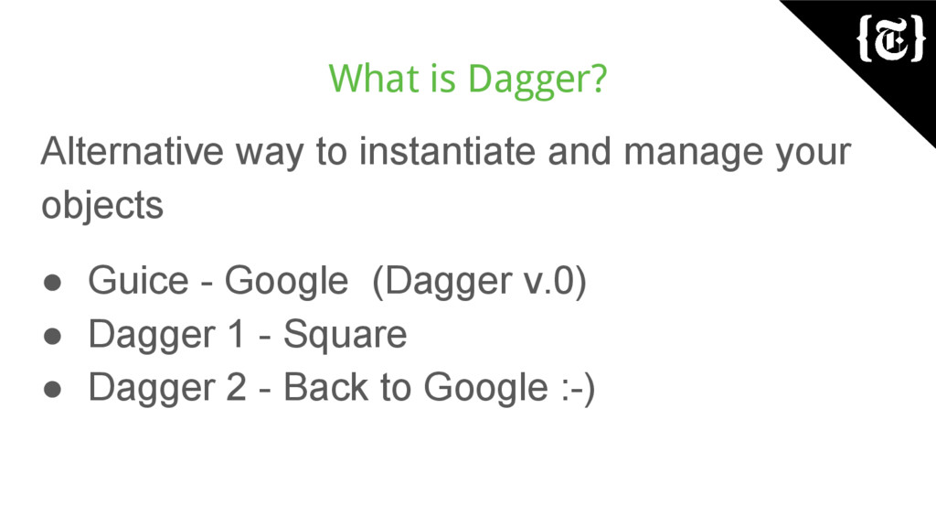What is Dagger? Alternative way to instantiate ...
