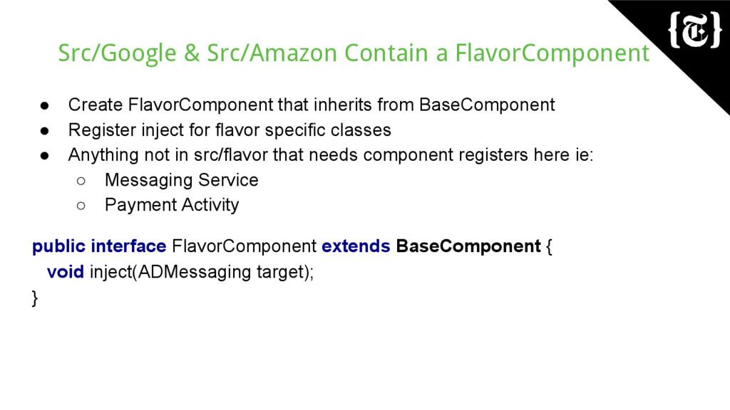 Src/Google & Src/Amazon Contain a FlavorCompone...