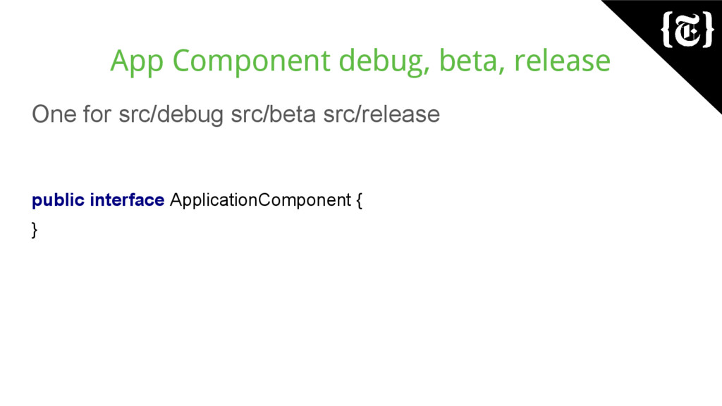 App Component debug, beta, release One for src/...