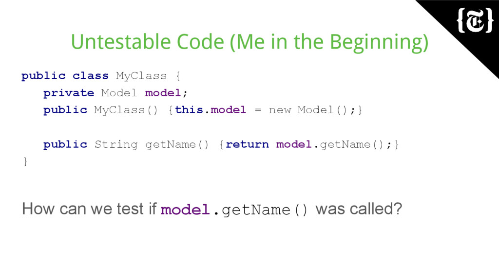 Untestable Code (Me in the Beginning) public cl...