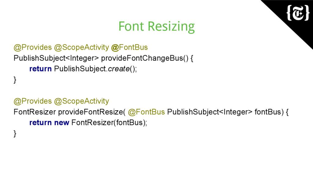 Font Resizing @Provides @ScopeActivity @FontBus...