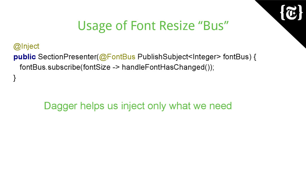 """Usage of Font Resize """"Bus"""" @Inject public Secti..."""