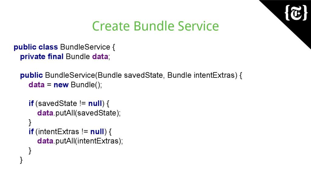 Create Bundle Service public class BundleServic...