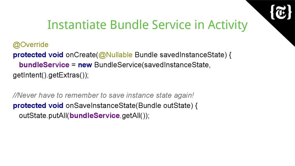Instantiate Bundle Service in Activity @Overrid...