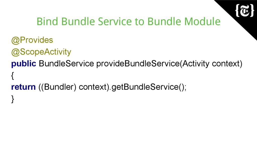 Bind Bundle Service to Bundle Module @Provides ...