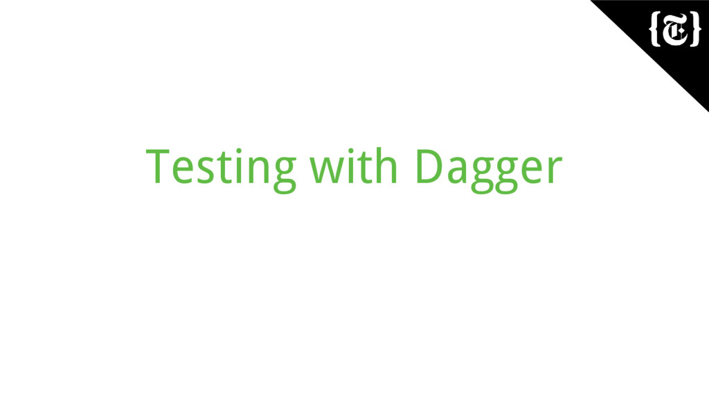 Testing with Dagger