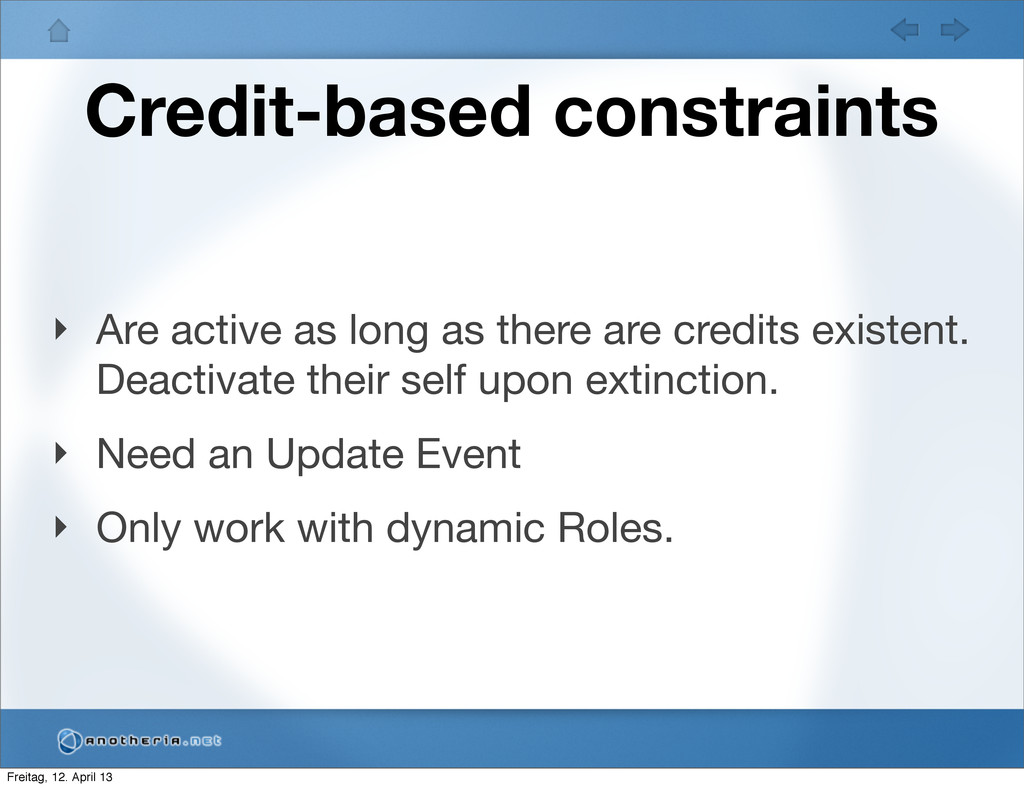 Credit-based constraints ‣ Are active as long a...