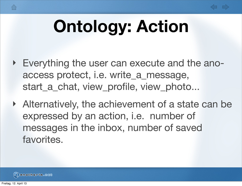 Ontology: Action ‣ Everything the user can exec...