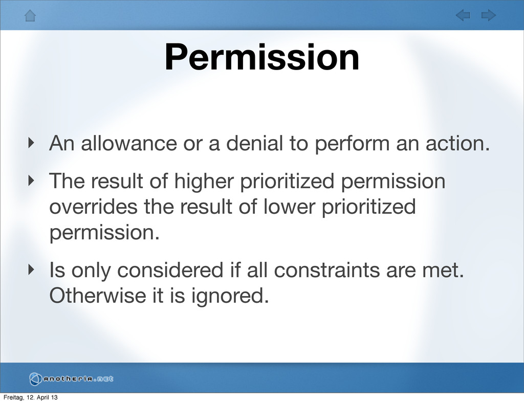 Permission ‣ An allowance or a denial to perfor...