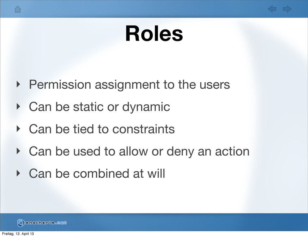 Roles ‣ Permission assignment to the users ‣ Ca...