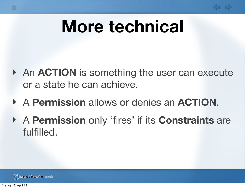 More technical ‣ An ACTION is something the use...