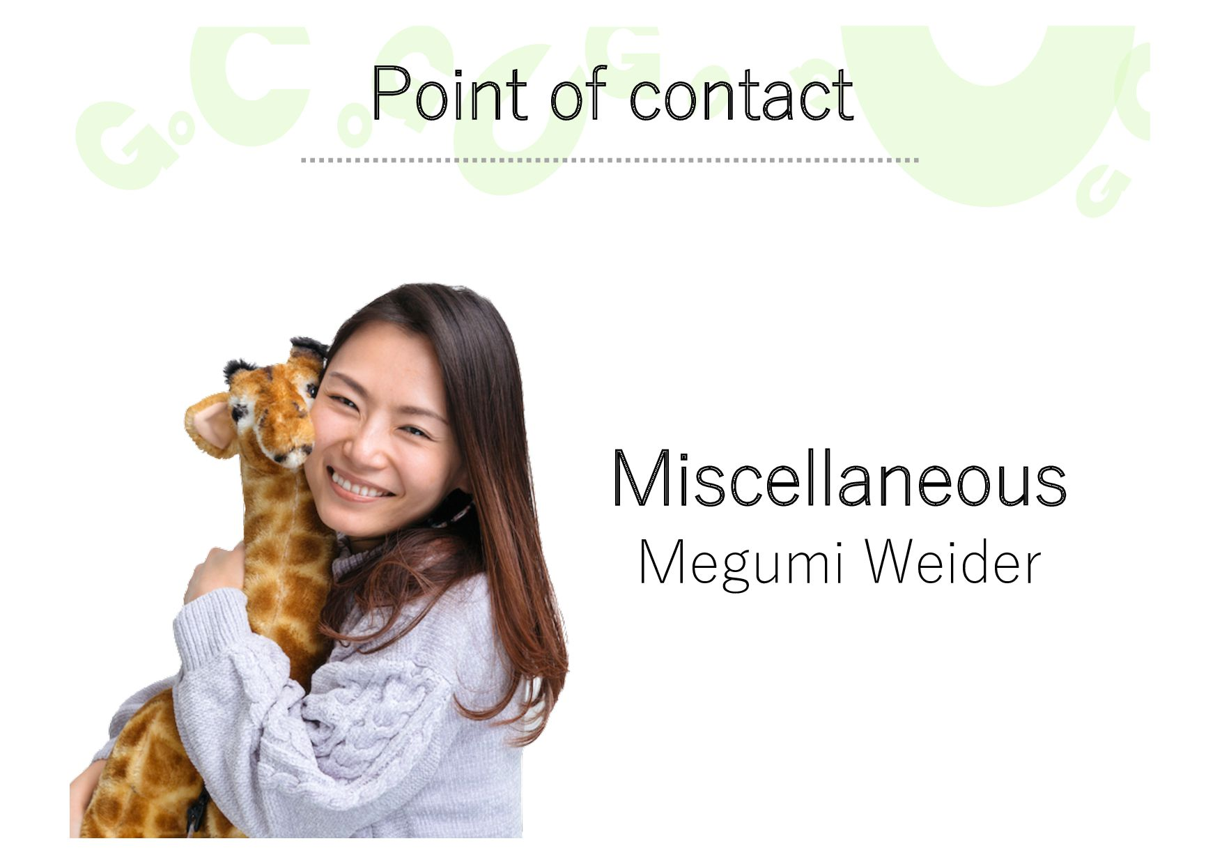 Point of contact Miscellaneous Megumi Weider