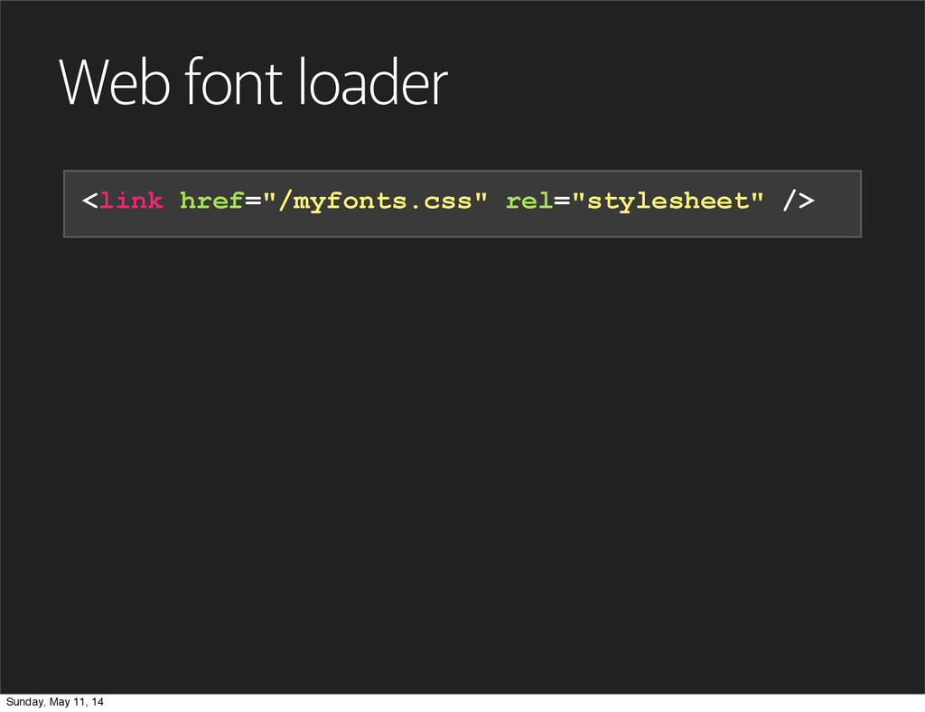 """Web font loader <link href=""""/myfonts.css"""" rel=""""..."""