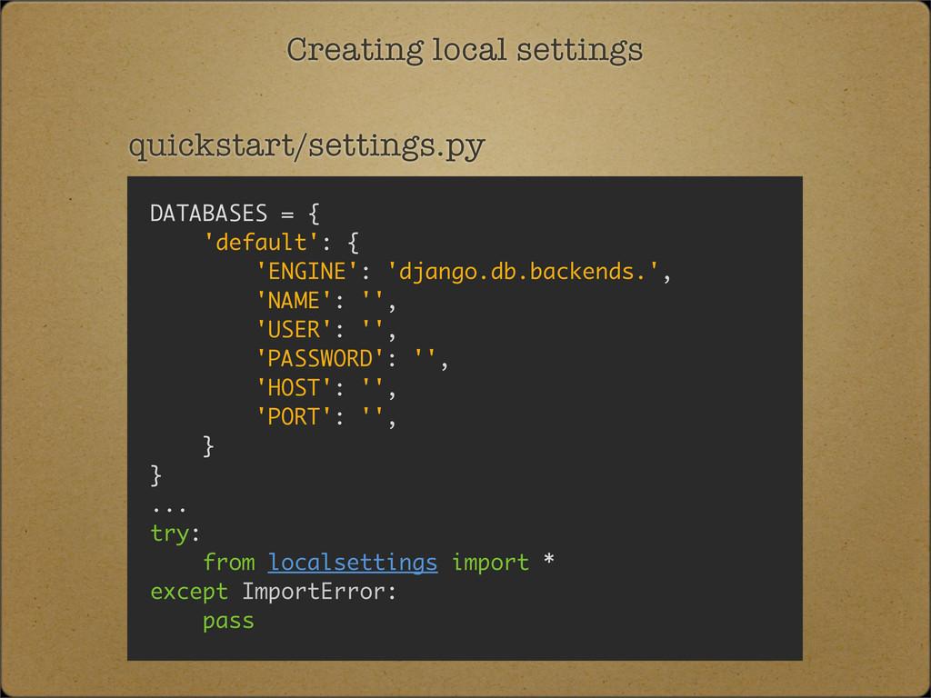 Creating local settings quickstart/settings.py ...