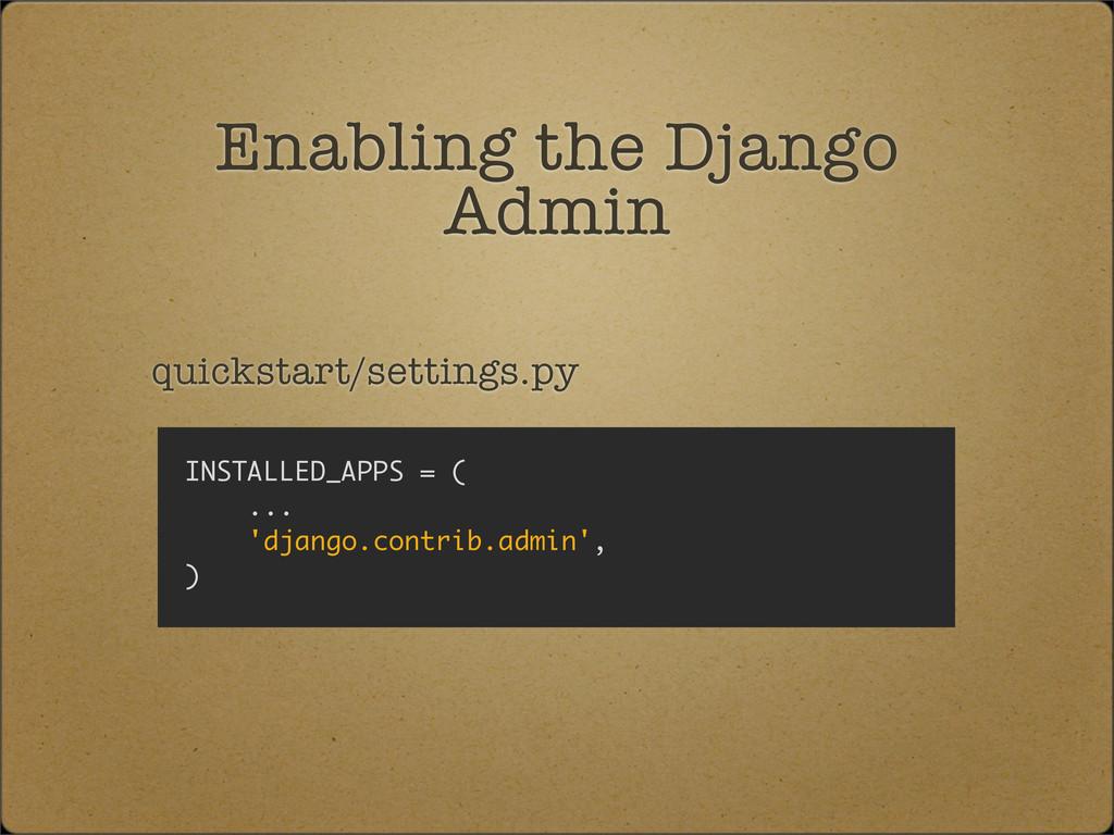 Enabling the Django Admin quickstart/settings.p...