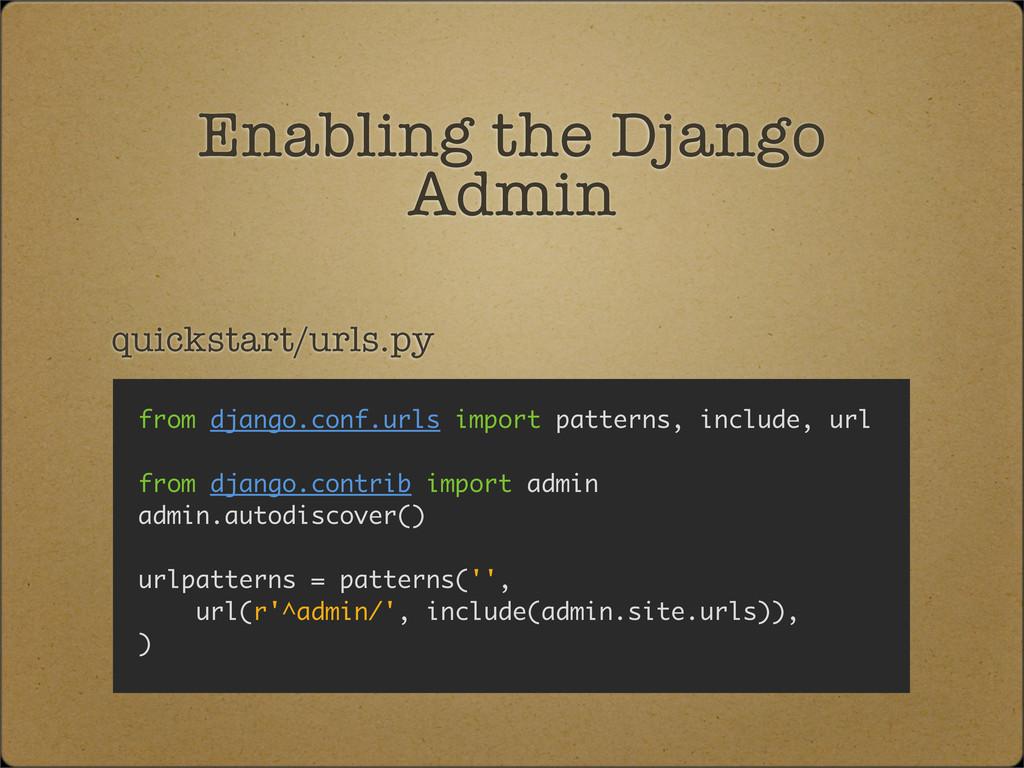 quickstart/urls.py Enabling the Django Admin fr...