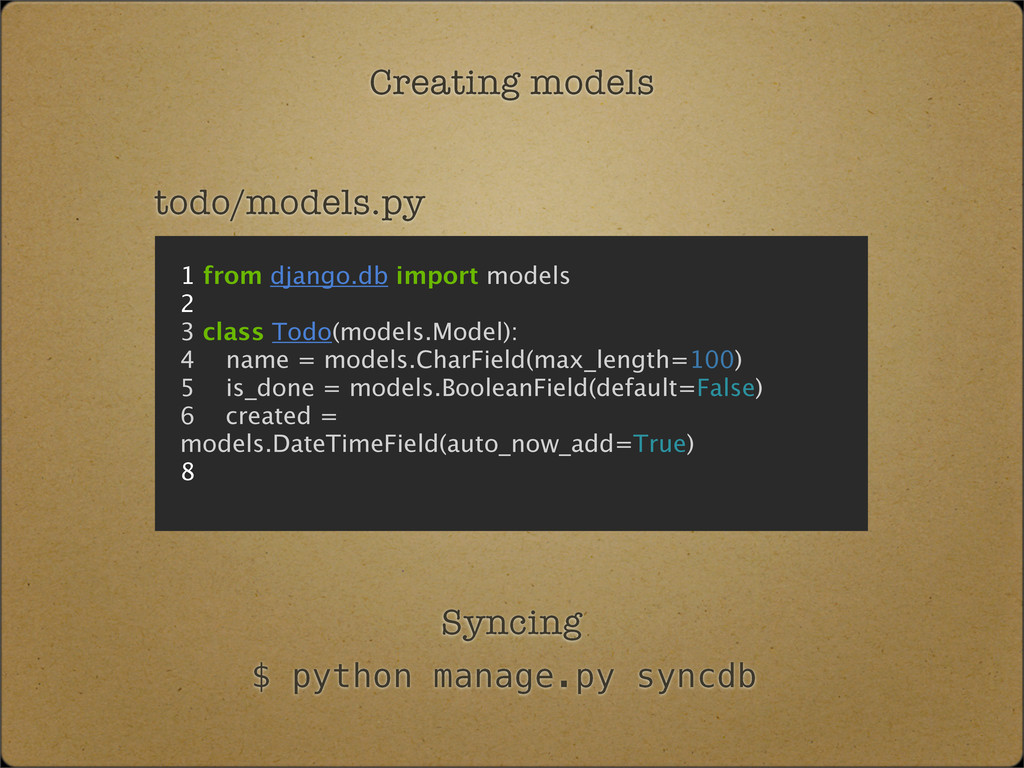 Creating models todo/models.py 1 from django.db...