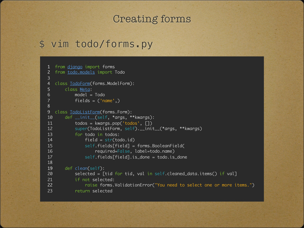 Creating forms 1 from django import forms 2 fro...