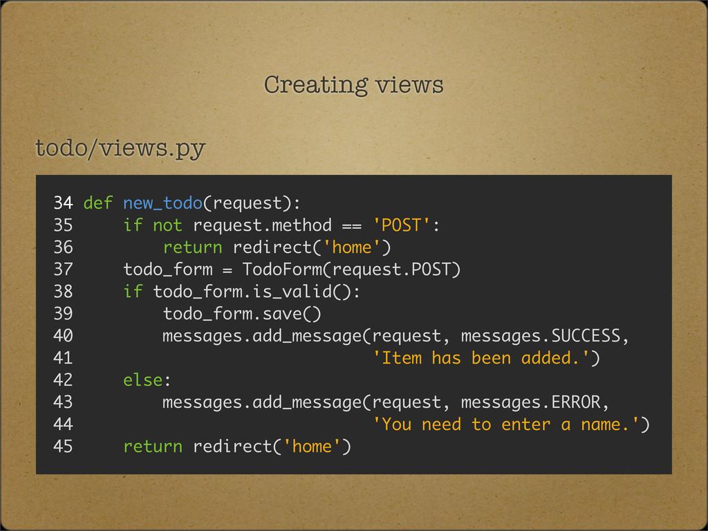 Creating views todo/views.py 34 def new_todo(re...