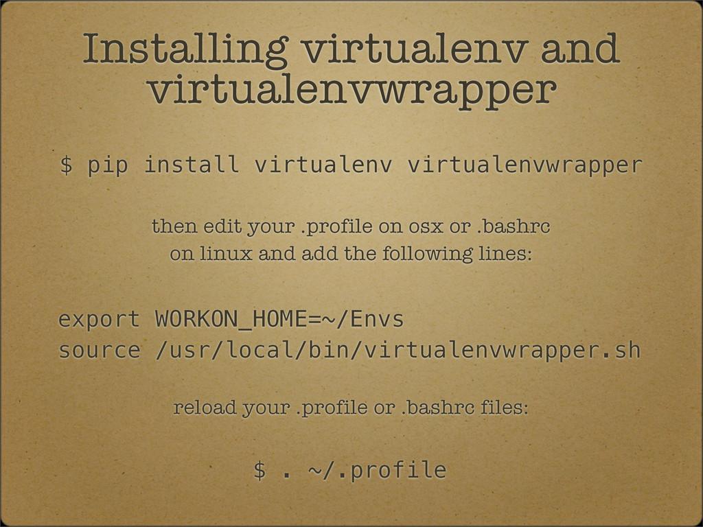 $ pip install virtualenv virtualenvwrapper Inst...