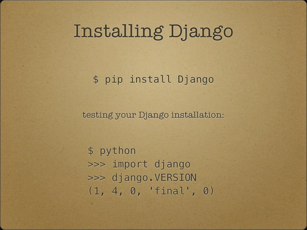 $ pip install Django Installing Django testing ...