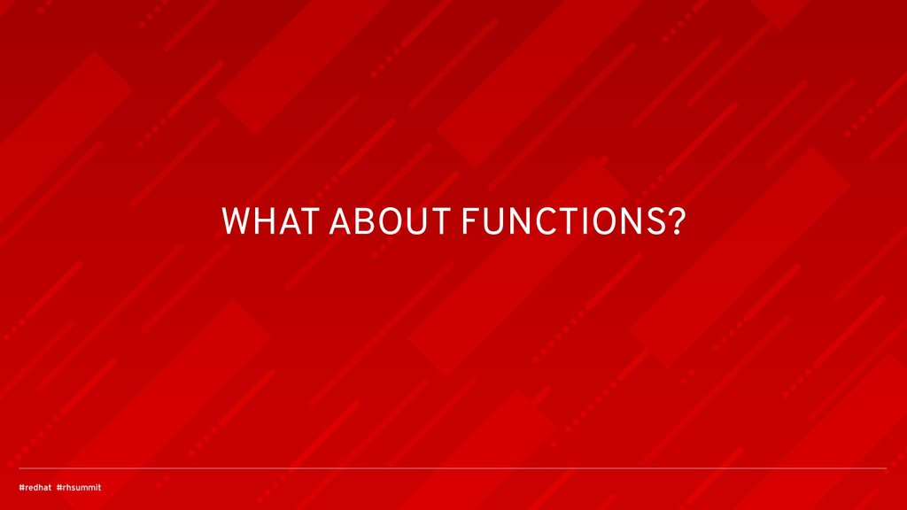 WHAT ABOUT FUNCTIONS?
