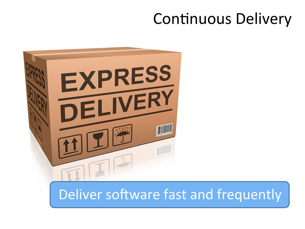 Con,nuous Delivery  Deliver soKware ...