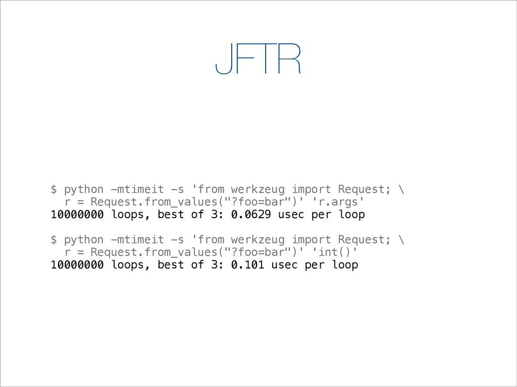 JFTR $ python -mtimeit -s 'from werkzeug import...